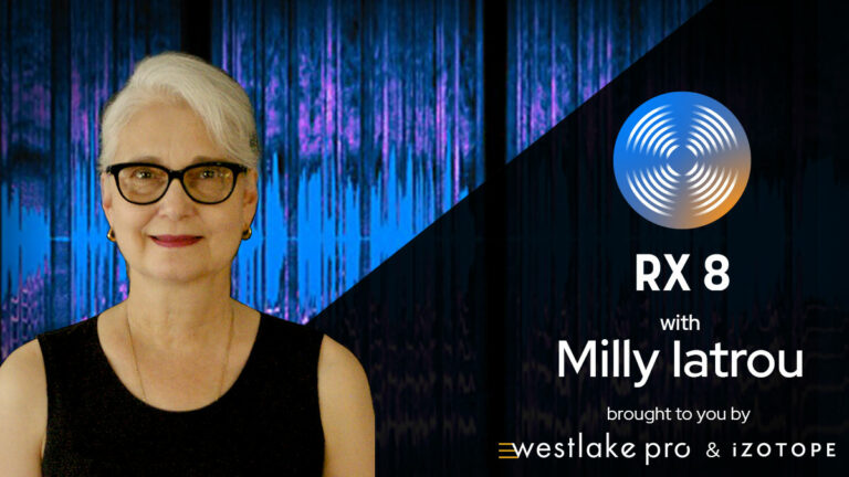 iZotope RX 8 Live with Milly Iatrou